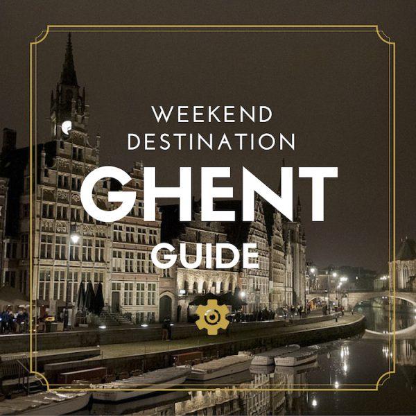 GHENT-weekend-destination-guide