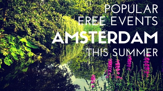 POPULAR EVENTS AMSTERDAM SUMMER 2015