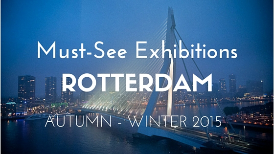 Must-see-exhibitions-Rotterdam-autumn-fall-2015