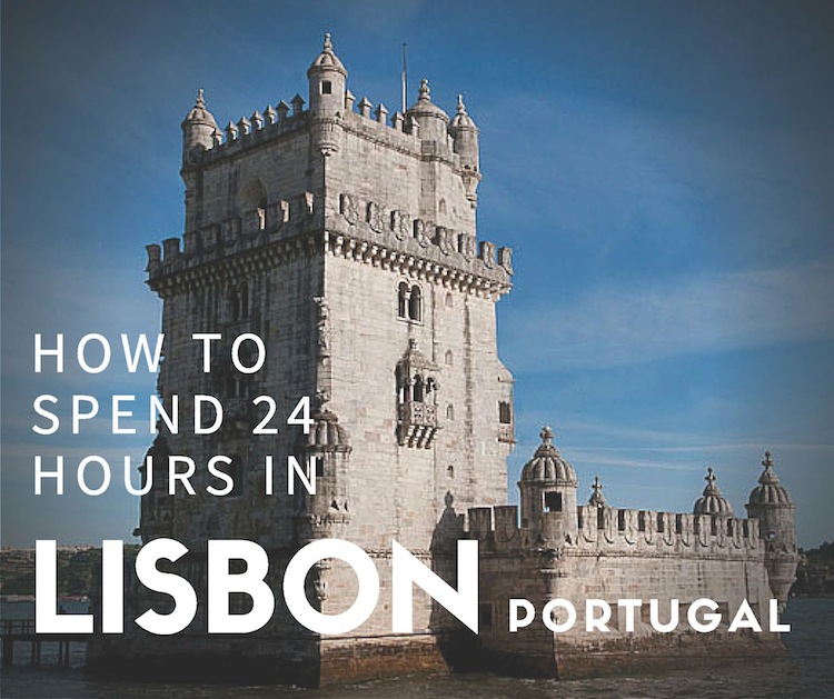 How to Spend 24 hours in Lisbon