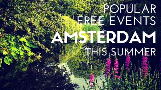 POPULAR EVENTS AMSTERDAM SUMMER 2015