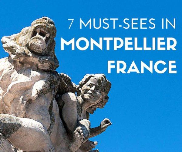 The 7 must sees in Montpellier France